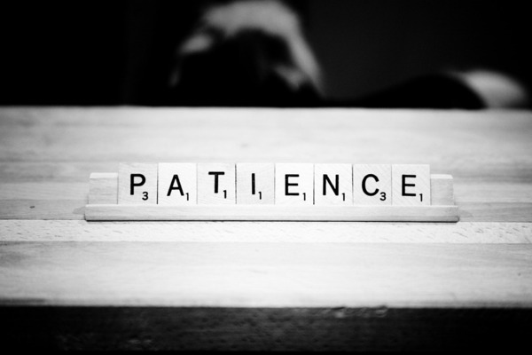 Patience…..