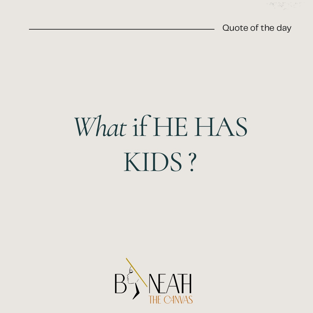 What if he haskids?…